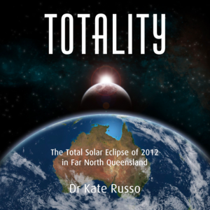 Totality by Dr Kate Russo
